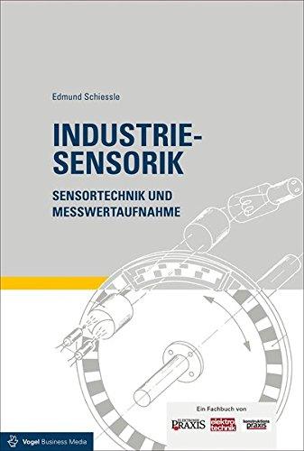 Industriesensorik: Sensortechnik und...