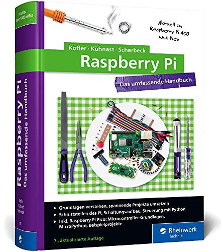 Raspberry Pi: Das umfassende Handbuch....