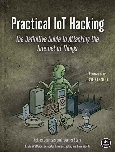 Practical IoT Hacking: The Definitive...